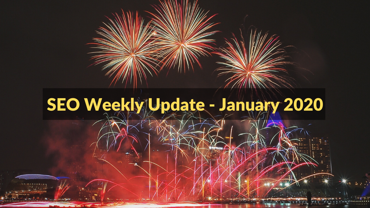 SEO Weekly Update -- January 2020 (1)