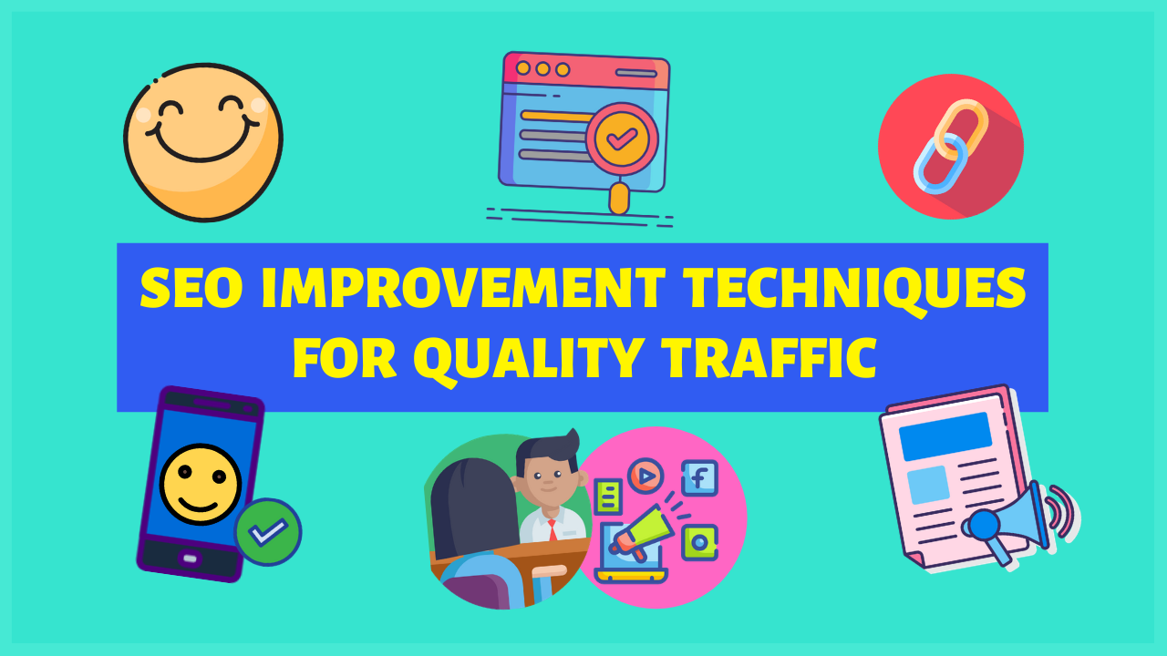 SEO Improvement Techniques For Quality Traffic