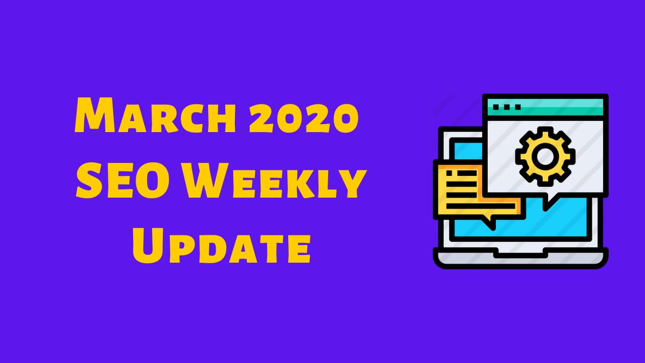 SEOPressor - March 2020 SEO Weekly Update