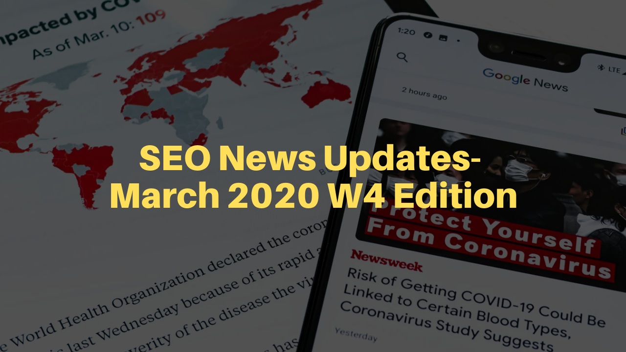 SEO News Updates- March 2020 W4 Edition