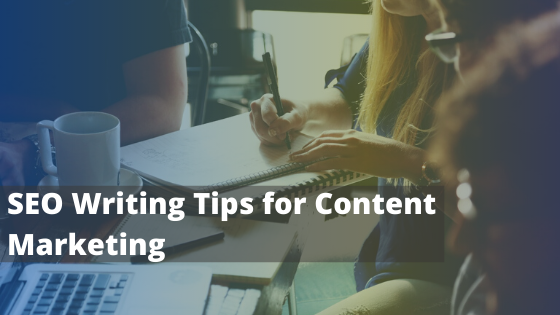 SEO Writing Tips for Content Marketing