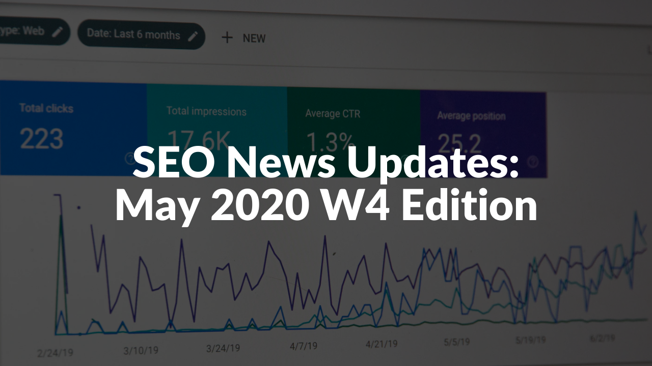 SEO News Updates_ May 2020 W4 Edition