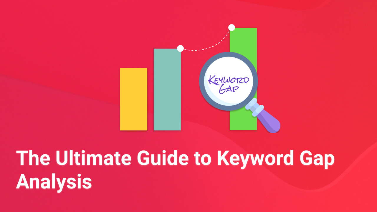 Competitor keyword analysis - The ultimate guide with 4 bulletproof keyword gap analysis strategy.
